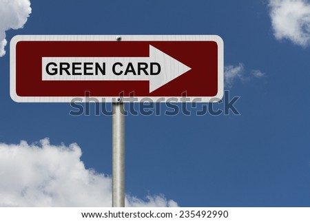 The way to getting a Green Card, Red and white street sign with words Green Card with sky background