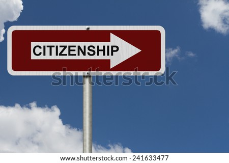 The way to getting Citizenship, Red and white street sign with word Citizenship with sky background