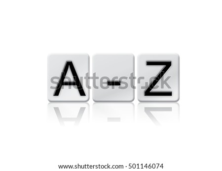 "The word ""A-Z"" written in tile letters isolated on a white background."