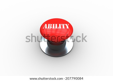 The word ability on digitally generated red push button on white background