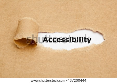 The word Accessibility appearing behind torn brown paper. Approachability or availability concept.