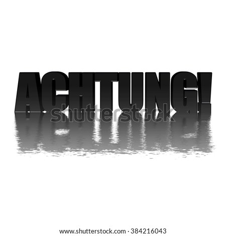 the word Achtung, translation: careful!