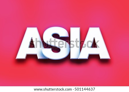 "The word ""Asia"" written in white 3D letters on a colorful background concept and theme."