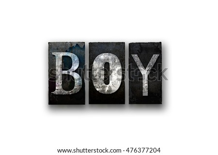 "The word ""BOY"" written in vintage, dirty, ink stained letterpress type and isolated on a white background."