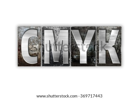 "The word ""CMYK"" written in vintage metal letterpress type isolated on a white background."