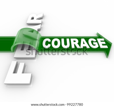 The word Courage riding an arrow over and overcoming Fear, representing the bravery and confidence needed to succeed and win in the face of your fears - stock photo