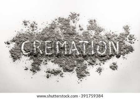 The word cremation written in grey dead body ash - stock photo