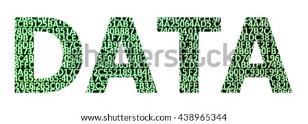 The word DATA filled with random green, glowing hexadecimal numbers on black screen isolated on white background with applicable working or clipping path on each letter - stock photo