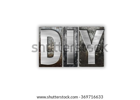 "The word ""DIY"" written in vintage metal letterpress type isolated on a white background."
