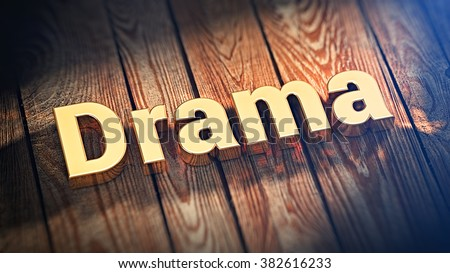 "The word ""Drama"" is lined with gold letters on wooden planks. 3D illustration image"