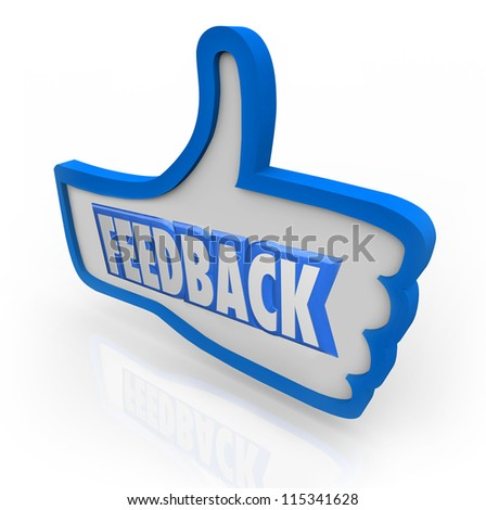 The word Feedback in a blue thumbs up indicating positive comments and opinions from customers and other people in your audience or circle of friends and family - stock photo