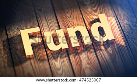 "The word ""Fund"" is lined with gold letters on wooden planks. 3D illustration image"