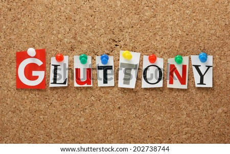 The word Gluttony, one of the seven deadly sins in cut out magazine letters pinned to a cork notice board - stock photo