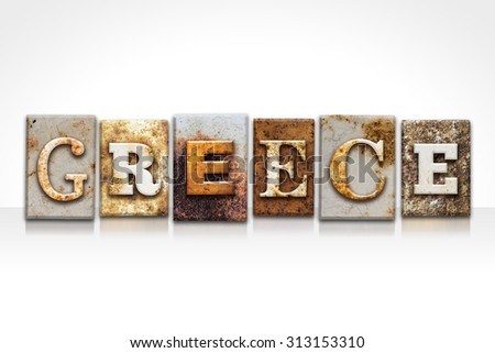 "The word ""GREECE"" written in rusty metal letterpress type isolated on a white background."