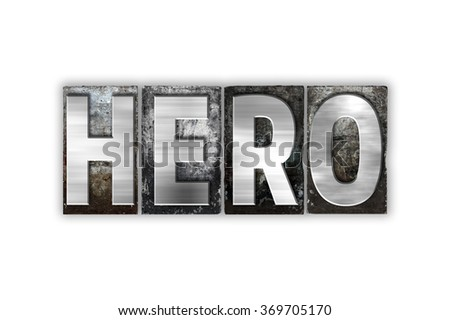 """The word """"Hero"""" written in vintage metal letterpress type isolated on a white background. - stock photo"""