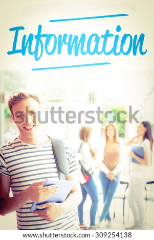 The word information against handsome student smiling and holding tablet - stock photo