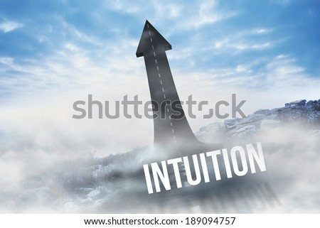 The word intuition against road turning into arrow