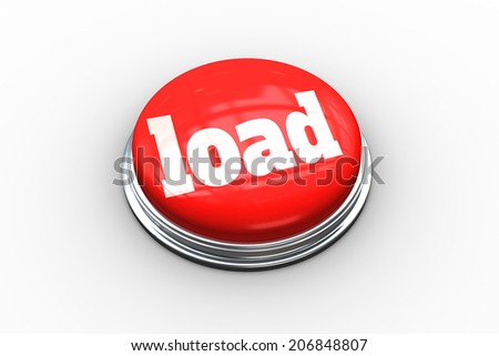The word load on digitally generated red push button