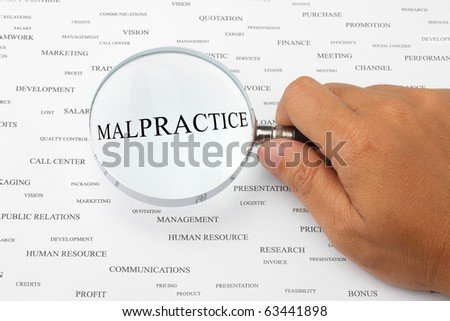 The word MALPRACTICE is magnified.