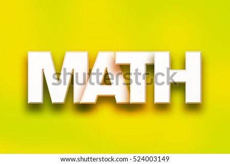 the word math written in white 3d letters on a colorful background concept and