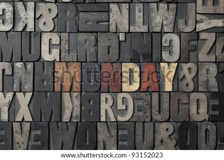 The word Monday written out in old letterpress blocks. - stock photo