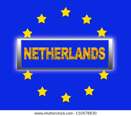 The word Netherlands and flag of Europe . - stock photo