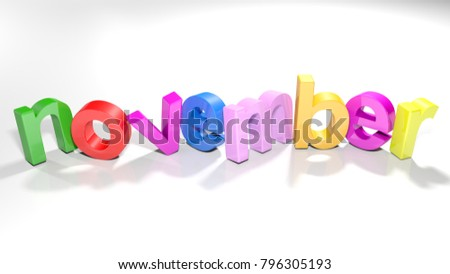 The word november written with colorful 3D letters standing, slightly bent, on a white surface - 3D rendering illustration