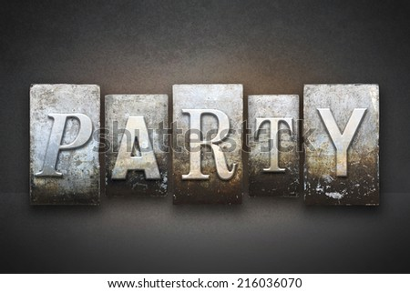 The word PARTY written in vintage letterpress type - stock photo