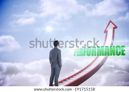 The word performance and businessman standing against red stairs arrow pointing up against sky