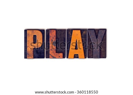 """The word """"Play"""" written in isolated vintage wooden letterpress type on a white background. - stock photo"""