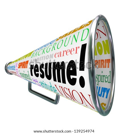 The word Resume on a bullhorn or megaphone to sell or communicate your skills, background, experience and education for getting hired for a job in an interview with an employer - stock photo