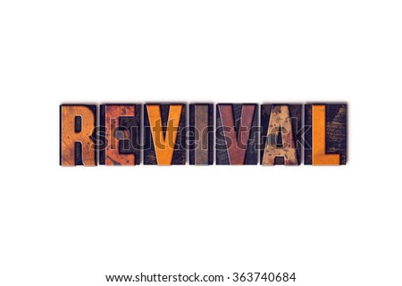 "The word ""Revival"" written in isolated vintage wooden letterpress type on a white background. - stock photo"