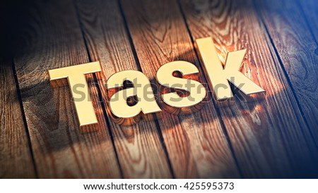 "The word ""Task"" is lined with gold letters on wooden planks. 3D illustration image"