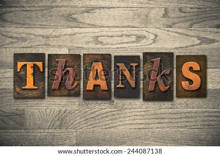 "The word ""THANKS"" written in wooden letterpress type. - stock photo"