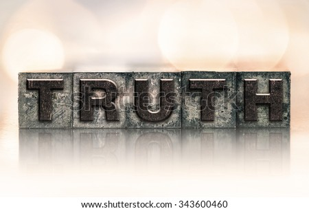 "The word ""TRUTH"" written in vintage ink stained letterpress type. - stock photo"