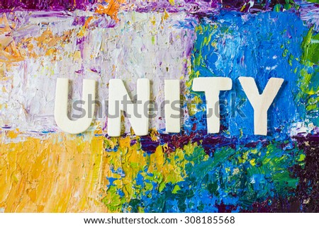 "The word "" unity "" design by white letterpress on colorful  oil  painted  background - stock photo"