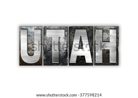 "The word ""Utah"" written in vintage metal letterpress type isolated on a white background."