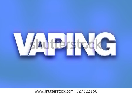 "The word ""Vaping"" written in white 3D letters on a colorful background concept and theme."