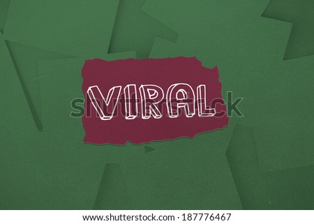The word viral against digitally generated green paper strewn
