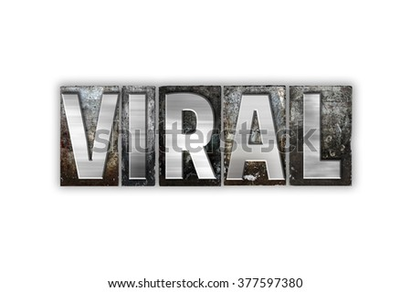 "The word ""Viral"" written in vintage metal letterpress type isolated on a white background."