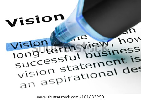 The word Vision highlighted in blue with felt tip pen. - stock photo