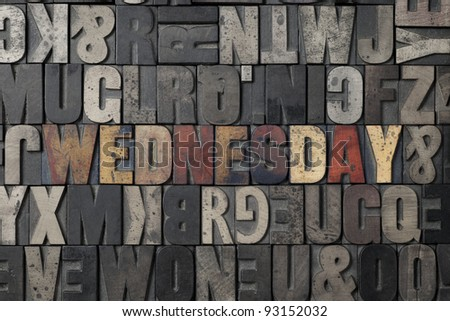 The word Wednesday written out in old letterpress blocks. - stock photo