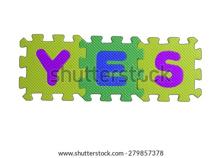"""The word """"YES"""" written with alphabet puzzle letters isolated on white background. Alphabet puzzle pieces on white background - stock photo"""