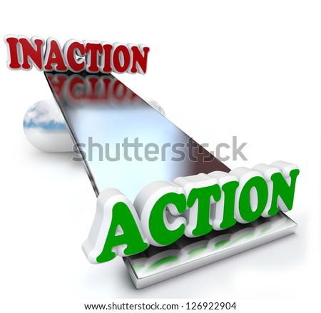 The words Action and Inaction compared and weighed against each other on a see-saw balance to illustrate the strategy and planning needed to create an effective plan for proactive success - stock photo