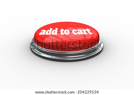 The words add to cart on digitally generated red push button - stock photo
