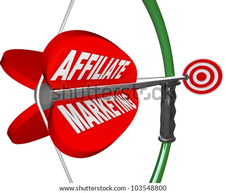 The words Affiliate Marketing on an arrow being aimed with a bow toward a target bulls-eye, representing a business with plan or strategy to make money as an advertising affiliate - stock photo