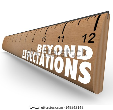 The words Beyond Expectations on a ruler to illustrate great results, good grades or other measurements met or surpassed in school, career or life goals - stock photo