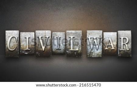 The words CIVIL WAR written in vintage letterpress type - stock photo