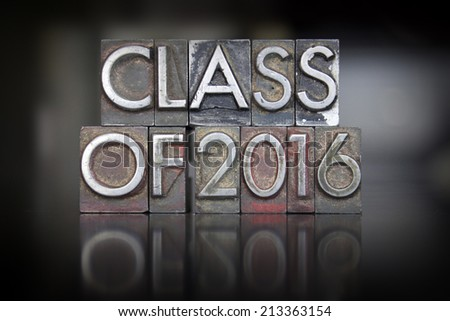 The words Class of 2016 written in vintage letterpress type - stock photo