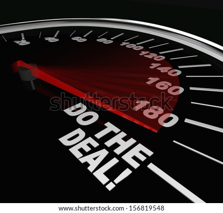 The words Do the Deal on a speedometer illustrating the importance of closing a sale or finalizing an agreement or contract - stock photo